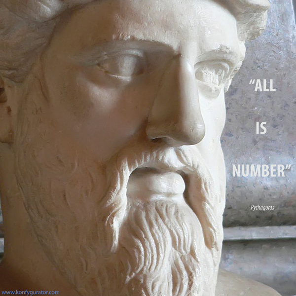 """All is Number""   - Pythagoras -"